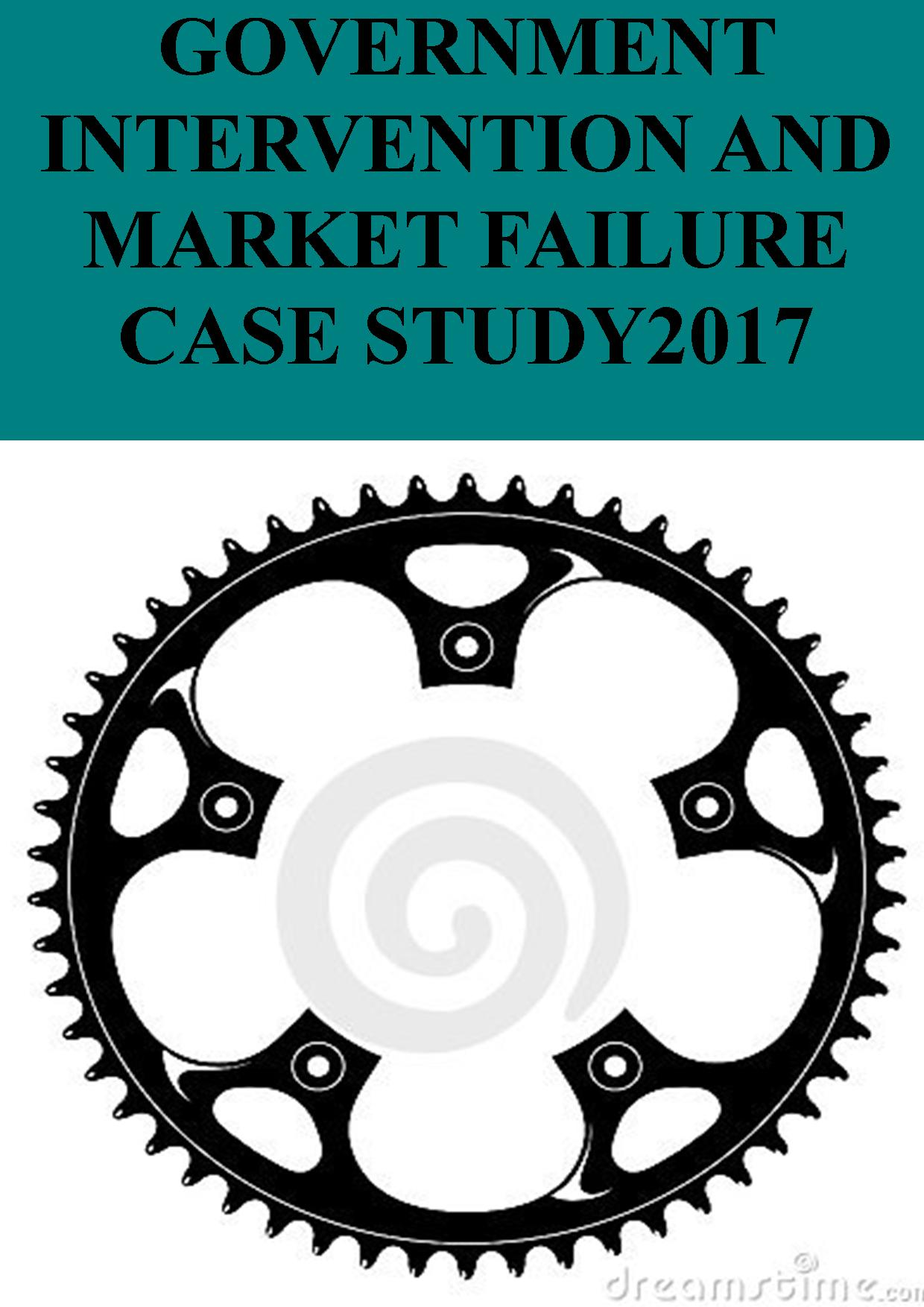 Government Intervention and Market Failure Case Study 2017